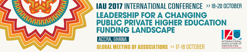 International Association of Universities, International Conference, 2017, Accra, Ghana, Leadership for a changing public private higher education funding landscape